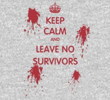 Keep Calm And Leave No Survivors Kids Clothes