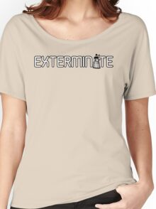 Exterminate (White Variant) Women's Relaxed Fit T-Shirt