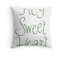 Hey Sweetheart Throw Pillow