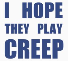 I hope they play CREEP- Blue Kids Clothes