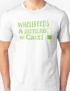 Wholefoods and recycling and Cacti Unisex T-Shirt
