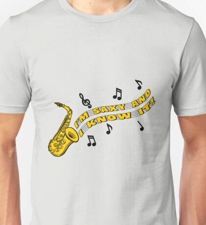 Saxy and I Know It Unisex T-Shirt
