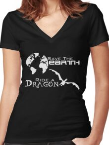 Save the Earth; Ride a Dragon Women's Fitted V-Neck T-Shirt