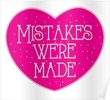 Mistakes were made (pink heart) Poster