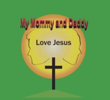 Mommy and Daddy Love Jesus Kids Clothes