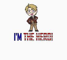 I'm the Hero! Unisex T-Shirt