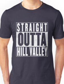Straight Outta Hill Valley Unisex T-Shirt