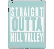 Straight Outta Hill Valley iPad Case/Skin