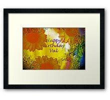 Happy Birthday Val! Framed Print