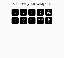 Choose Your Weapon - Punctuation Unisex T-Shirt