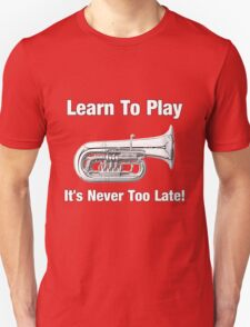 Learn To Play Tuba Unisex T-Shirt