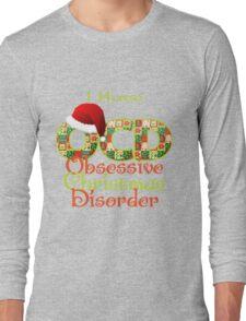 Obsessive Christmas Disorder Long Sleeve T-Shirt
