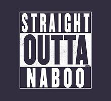 Straight Outta Naboo Unisex T-Shirt