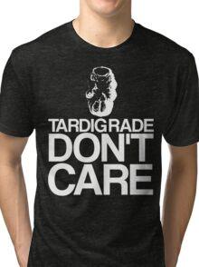 Tardigrade Don't Care Tri-blend T-Shirt
