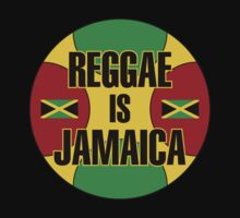 Reggae Is Jamaica by mamza
