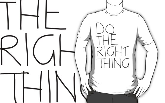 Do the right thing by 2B2Dornot2B