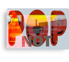 Pop Not - New Art Movement by L. R. Emerson II Canvas Print