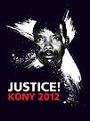 JUSTICE! KONY 2012 by Alex Preiss