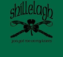 Shillelagh (You got me on my knees) Unisex T-Shirt