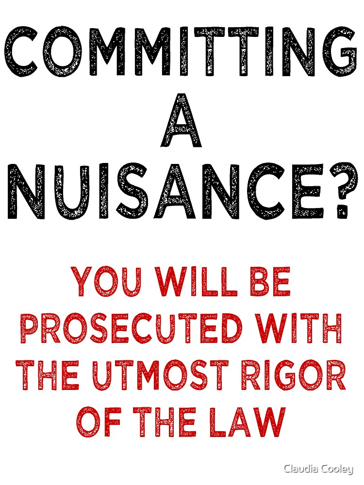 Committing A Nuisance? by downtongifts