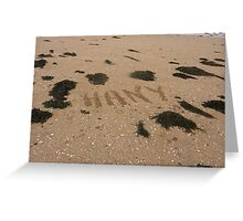 Guess Who Has Been To The Beach Again?? Greeting Card
