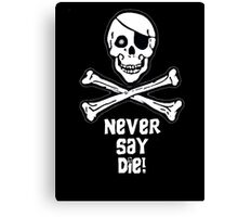 Never Say Die (White Text) Canvas Print