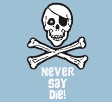 Never Say Die (White Text) One Piece - Short Sleeve