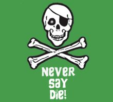 Never Say Die (White Text) Kids Tee