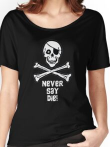 Never Say Die (White Text) Women's Relaxed Fit T-Shirt