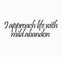 I approach life with mild abandon by digerati