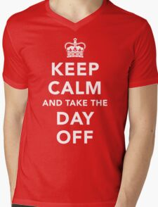 Keep Calm and Take the Day Off [Light] Mens V-Neck T-Shirt