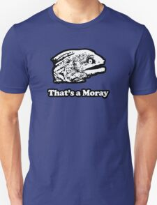 That's a Moray (Bad Joke Eel) Unisex T-Shirt