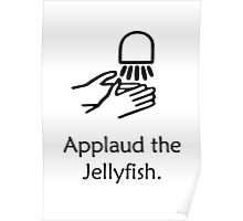 Applaud the Jellyfish Poster