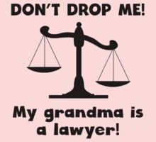 Don't Drop Me My Grandma Is A Lawyer One Piece - Long Sleeve