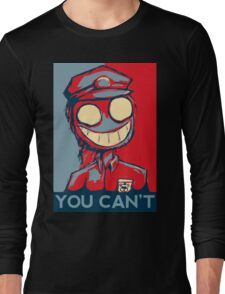 You Can't Long Sleeve T-Shirt
