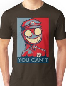 You Can't Unisex T-Shirt