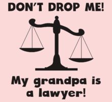 Don't Drop Me My Grandpa Is A Lawyer One Piece - Long Sleeve
