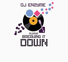 DJ Enzyme - Always Breaking It Down Unisex T-Shirt