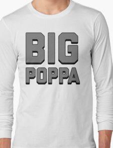 Call Me Big Poppa  Long Sleeve T-Shirt