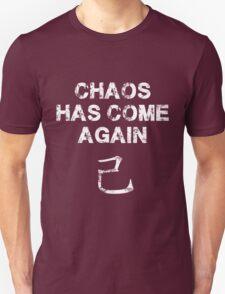 Chaos has come again T-Shirt