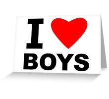 I Love Boys Greeting Card