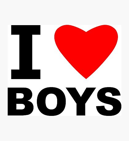 I Love Boys Photographic Print