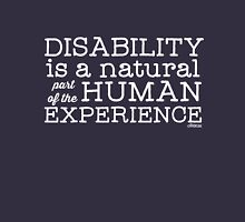 Disability is a natural part of the human experience Unisex T-Shirt