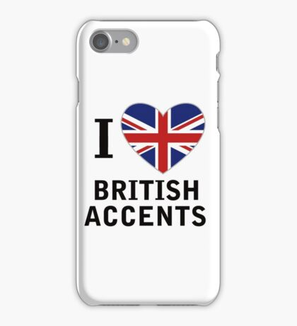 I Love British Accents  ( Black Text ) iPhone Case/Skin