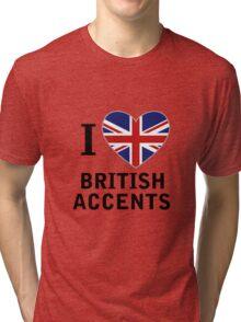 I Love British Accents  ( Black Text ) Tri-blend T-Shirt