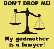 Don't Drop Me My Godmother Is A Lawyer Baby Tee
