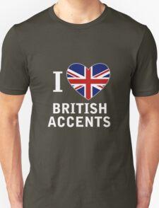 I Love British Accents (Black Text ) T-Shirt