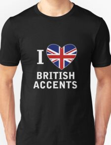 I Love British Accents (Black Text ) T-Shirt
