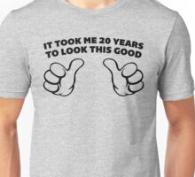 20 Years Look This Good Funny Quote Unisex T-Shirt