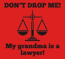Don't Drop Me My Grandma Is A Lawyer Baby Tee